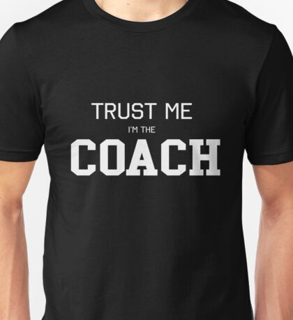 Trust Me. I'm the Couch Unisex T-Shirt