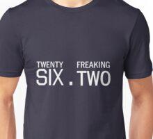Twenty Six Point Freaking Two Unisex T-Shirt