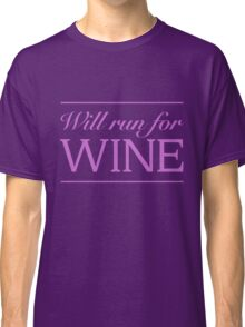 Will run for wine Classic T-Shirt