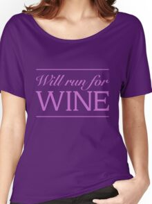 Will run for wine Women's Relaxed Fit T-Shirt