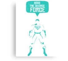 Ross The Divorce Force - F.R.I.E.N.D.S Canvas Print
