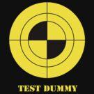 Test Dummy - T shirt by BlueShift