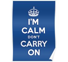 I'm Calm Don't Carry On (Keep Calm Reply) Poster