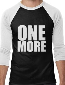 One More Men's Baseball ¾ T-Shirt