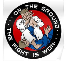 On the Ground, the Fight is Won Poster