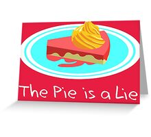The Pie is a Lie Greeting Card