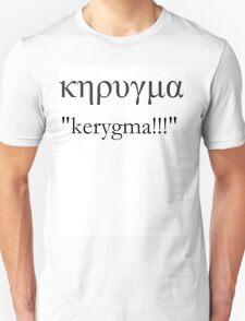 KERYGMA!! the Greek word for the Good News T-Shirt