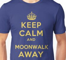 Keep Calm and Moonwalk Away Unisex T-Shirt