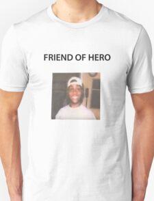 Friend Of Hero Unisex T-Shirt