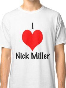 I Love Nick Miller Classic T-Shirt