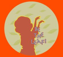 Be the Leaf by Sara Duff