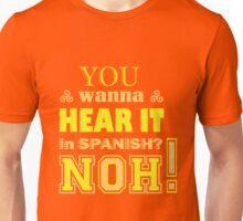 You wanna hear it in spanish teen wolf Unisex T-Shirt