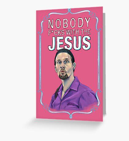 BIG LEBOWSKI-Jesus Quintana- Nobody F*cks with the Jesus Greeting Card