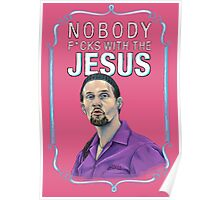 BIG LEBOWSKI-Jesus Quintana- Nobody F*cks with the Jesus Poster