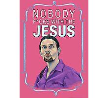 BIG LEBOWSKI-Jesus Quintana- Nobody F*cks with the Jesus Photographic Print