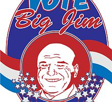 Vote Big Jim! by cgoursky