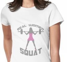 Real Women Squat! Womens Fitted T-Shirt