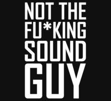 Not the Fu*king Sound Guy   -   VJ Shirt by GotVisuals