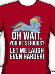 You're Serious?  (My Little Pony: Friendship is Magic) T-Shirt