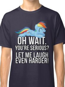 You're Serious?  (My Little Pony: Friendship is Magic) Classic T-Shirt