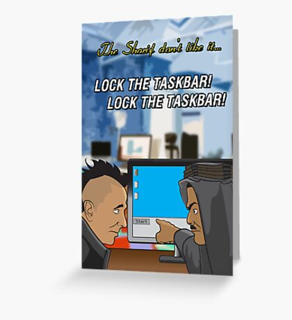 Lock The Taskbar! Lock The Taskbar! Greeting Card