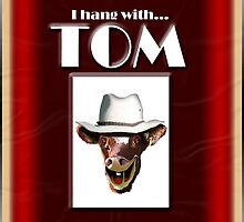 I HANG WITH TOM by Jon de Graaff