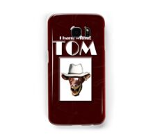 I HANG WITH TOM Samsung Galaxy Case/Skin