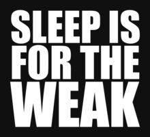 Sleep Is For The Weak One Piece - Long Sleeve
