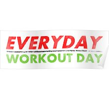 Everyday Workout Day Poster