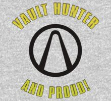 Borderlands 2 - Vault Hunter And Proud! by Razorable