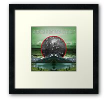 Go and look at something beautiful today Framed Print
