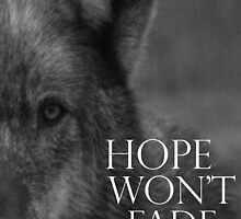 Hope Won't Fade - Wolf Print by HopeWontFade