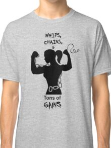 Whips, Chains, & Tons of Gains Classic T-Shirt