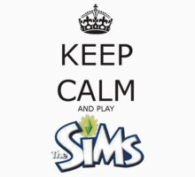 Keep Calm And Play The Sims by Phaedrart