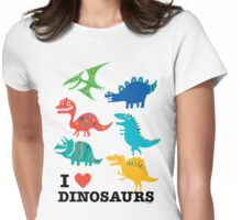 I love dinosaurs Womens Fitted T-Shirt