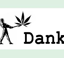 Dank by mouseman