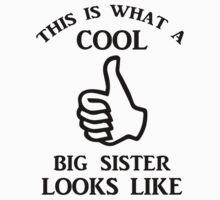 This is What a Cool Big Sister Looks Like Kids Tee