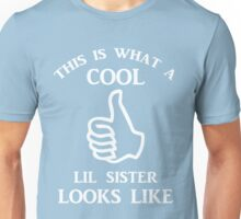 This is What a Cool Lil Sister Looks Like(white) Unisex T-Shirt