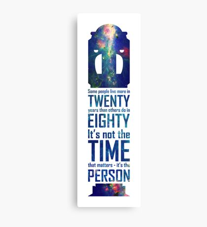 It's Not The Time That Matters Canvas Print