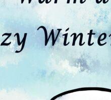 Warm And Cozy Sticker