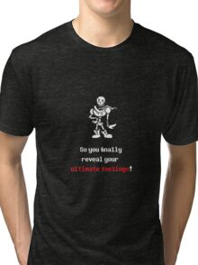 Papyrus - Ultimate feelings! Tri-blend T-Shirt