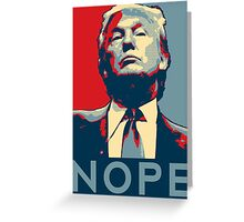"Donald Trump ""NOPE"" Greeting Card"