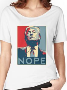 "Donald Trump ""NOPE"" Women's Relaxed Fit T-Shirt"
