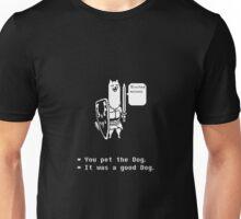 You Pet the Dog Unisex T-Shirt