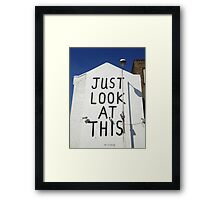 Just Look At This Framed Print