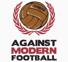 Against Modern Football by monkeybrain