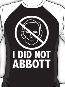 I did not Abb0tt (white text) T-Shirt
