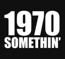 1970 Somethin' Baby Tee