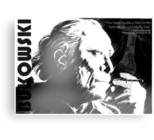 Bukowski - Sometimes you have to die before you can really live Canvas Print
