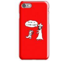 You're a Lizard Harry iPhone Case/Skin